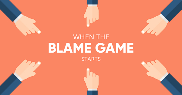 When the blame game starts