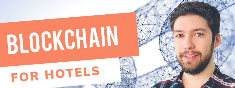 Blockchain – a revolution for hotels or still just a buzzword?